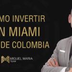 Cómo Invertir en Miami desde Colombia