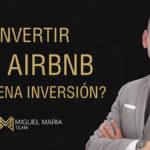 Invertir en Airbnb es Buena Inversión